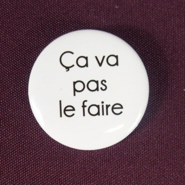 Badge Ca va pas le faire
