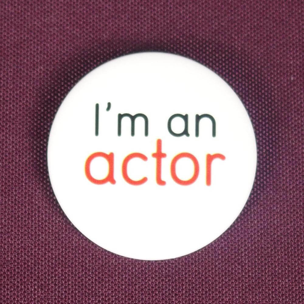 Badge I'm an actor
