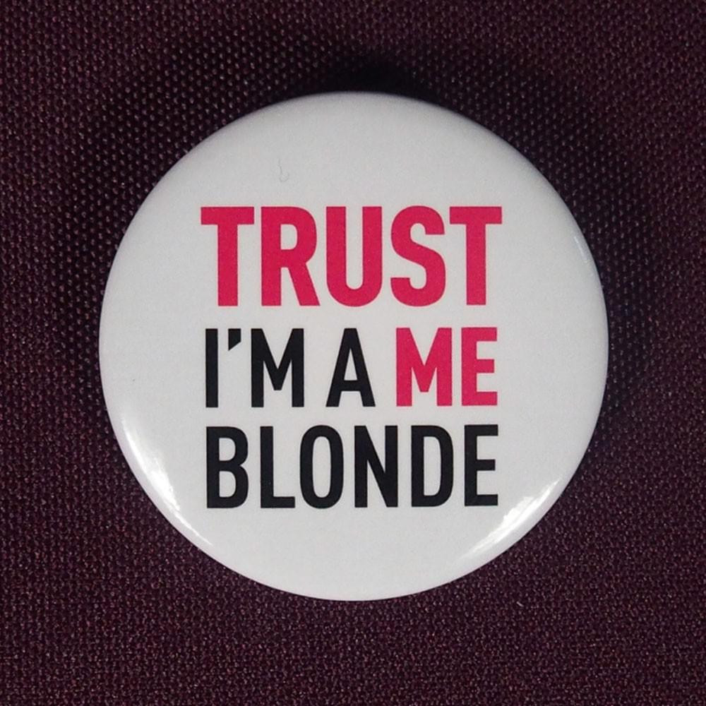 Badge Trust Me I'm a blonde
