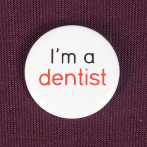 Badge I'm a dentist