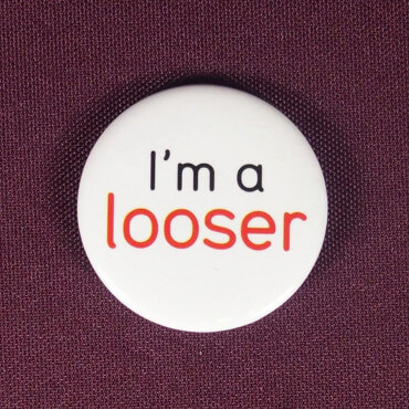 Badge I'm a looser