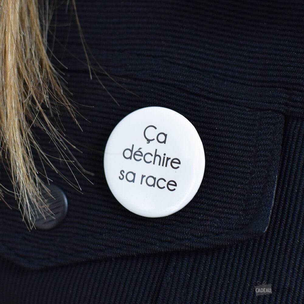 Badge Ca déchire sa race